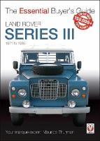 Land Rover Series III: The Essential...