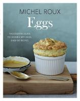 Eggs: The essential guide to cooking...