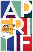 Aperitif: A spirited guide to the...