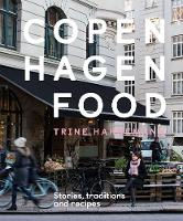 Copenhagen Food: Stories, traditions...