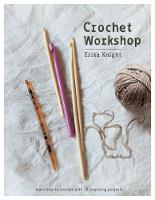 Crochet Workshop: Learn how to ...