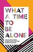 What a Time to be Alone: The...