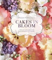 Cakes in Bloom: The art of exquisite...