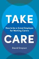 Take Care: How to be a Great Employer...