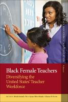 Black Female Teachers: Diversifying...