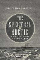 The Spectral Arctic: A History of...