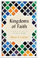 Kingdoms of Faith: A New History of...