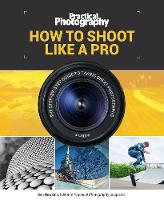 Practical Photography: How to Shoot...