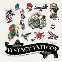 Vintage Tattoos: A Sourcebook for...