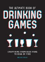The Ultimate Book of Drinking Games