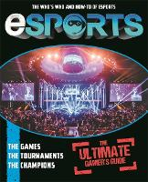 Esports: The Ultimate Gamer's Guide