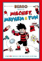 Beano Book of Mischief, Mayhem and Fun!