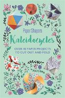 Kaleidocycles Paper Shapers