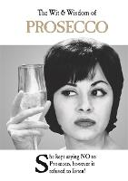 The Wit and Wisdom of Prosecco: from...
