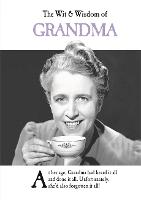 The Wit and Wisdom of Grandma: from...