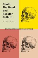 Death, The Dead and Popular Culture