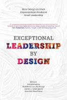 Exceptional Leadership by Design: How...