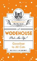 Goodbye to All Cats: (Wodehouse...