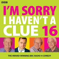 I'm Sorry I Haven't A Clue 16: The...