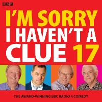 I'm Sorry I Haven't A Clue 17: The...
