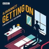 Getting On: A BBC Radio 4 full-cast...