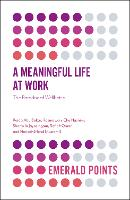 A Meaningful Life at Work: The ...