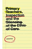 Primary Teachers, Inspection and the...