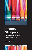 Internet Oligopoly: The Corporate...