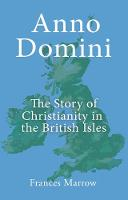 Anno Domini: The Story of ...