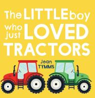 The Little Boy Who Just Loved Tractors
