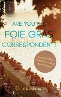 Are You the Foie Gras Correspondent?:...
