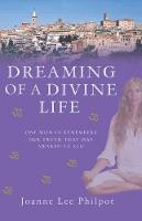 Dreaming of a Divine Life: One Woman...