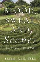 Blood, Sweat and Scones: Two Decades...