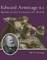 Edward Armitage RA: Battles in the...