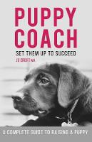 Puppy Coach: A Complete Guide to...