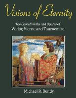 Visions of Eternity: The Choral Works...