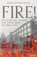 FIRE!: The Cotton Mill Disaster That...