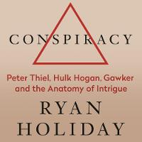 Conspiracy: Peter Thiel, Hulk Hogan,...