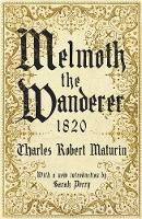 Melmoth the Wanderer 1820: with an...