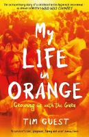 My Life in Orange: Growing Up with ...