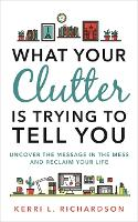 What Your Clutter Is Trying to Tell...