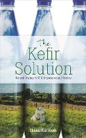 The Kefir Solution: Natural Healing...