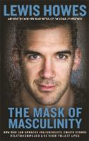 The Mask of Masculinity: How Men Can...