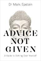 Advice Not Given: A Guide to Getting...