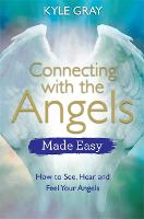 Connecting with the Angels Made Easy:...
