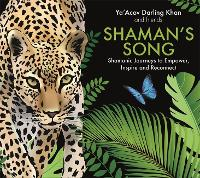 Shaman's Song: Shamanic Journeys to...
