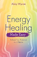Energy Healing Made Easy: Unlock Your...