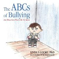 The ABCs Of Bullying And What God...