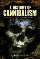 A History of Cannibalism: From ...