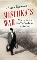 Mischka's War: A Story of Survival...